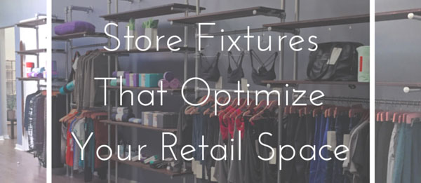 Store Fixtures That Optimize Your Retail Space Image